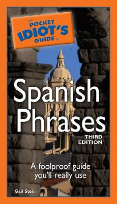 The Pocket Idiot's Guide to Spanish Phrases By Stein, Gail